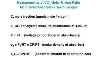 Measurements of CO2 Molar Mixing Ratio by Infrared Absorption Spectroscopy    C, mole fraction  mole mole-1  ppm    LI-C