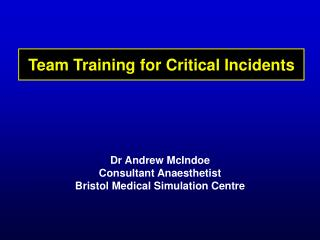 Team Training for Critical Incidents