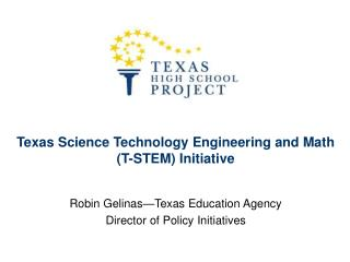Texas Science Technology Engineering and Math T-STEM Initiative