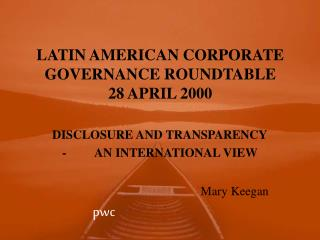 LATIN AMERICAN CORPORATE GOVERNANCE ROUNDTABLE 28 APRIL 2000
