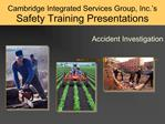 Cambridge Integrated Services Group, Inc. s Safety Training Presentations
