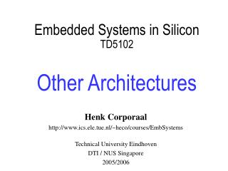 Embedded Systems in Silicon TD5102  Other Architectures