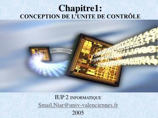 Chapitre1: CONCEPTION DE L UNITE DE CONTR LE