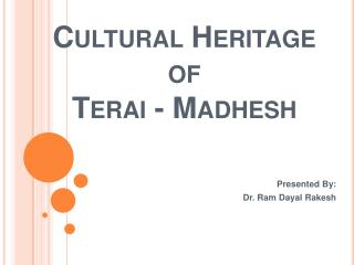 Cultural Heritage  of  Terai - Madhesh
