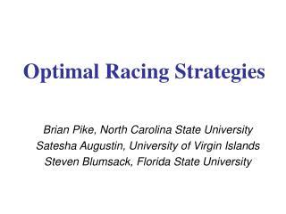 Optimal Racing Strategies