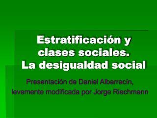 Estratificaci n y clases sociales. La desigualdad social