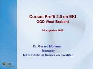 Cursus Preffi 2.0 en EKI GGD West Brabant  26 augustus 2008