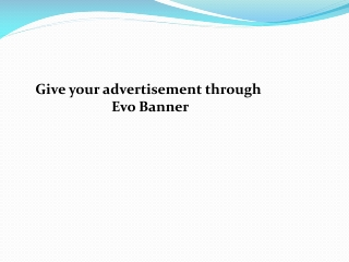 Give your advertisement through Evo Banner