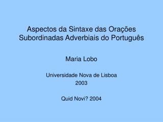 Aspectos da Sintaxe das Ora  es Subordinadas Adverbiais do Portugu s