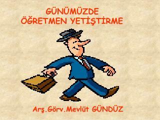G N M ZDE       GRETMEN YETISTIRME