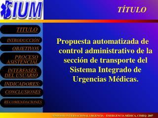 Propuesta automatizada de control administrativo de la secci n de transporte del Sistema Integrado de Urgencias M dicas.