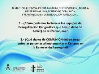 TEMA 1:  EL KERIGMA, PIEDRA ANGULAR DE CONVERSI N, AYUDA A DESARROLLAR UNA ACTITUD DE COMUNI N  Y FRATERNIDAD EN LA RENO