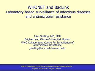WHONET and BacLink Laboratory-based surveillance of infectious diseases and antimicrobial resistance