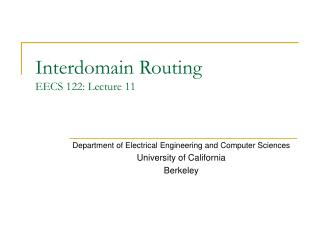 Interdomain Routing EECS 122: Lecture 11