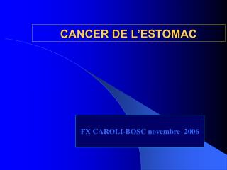 CANCER DE L ESTOMAC