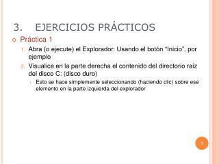 3. EJERCICIOS PR CTICOS