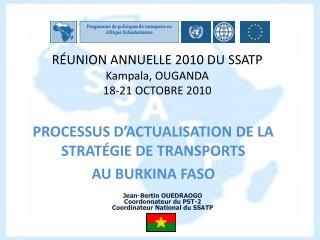 R UNION ANNUELLE 2010 DU SSATP Kampala, OUGANDA 18-21 OCTOBRE 2010