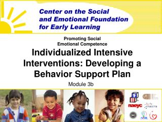 Promoting Social  Emotional Competence Individualized Intensive Interventions: Developing a Behavior Support Plan