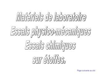 Mat riels de laboratoire  Essais physico-m caniques  Essais chimiques  sur  toffes.