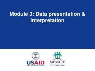 Module 3: Data presentation  interpretation