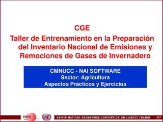 CMNUCC - NAI SOFTWARE  Sector: Agricultura Aspectos Pr cticos y Ejercicios