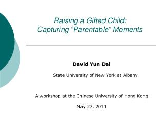 Raising a Gifted Child:  Capturing  Parentable  Moments