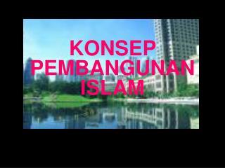 KONSEP  PEMBANGUNAN ISLAM