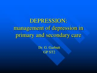 DEPRESSION:  management of depression in primary and secondary care