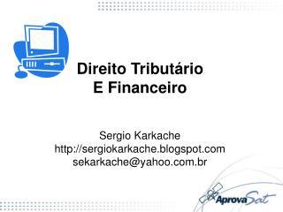 Direito Tribut rio E Financeiro   Sergio Karkache sergiokarkache.blogspot sekarkacheyahoo.br