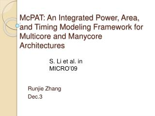 McPAT: An Integrated Power, Area, and Timing Modeling Framework for Multicore and Manycore Architectures