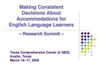 Texas Comprehensive Center  SEDL Austin, Texas March 16 17, 2009