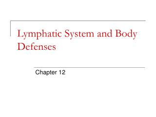 Lymphatic System and Body Defenses