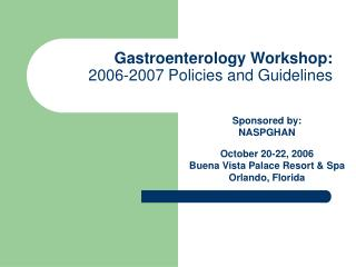 Gastroenterology Workshop:  2006-2007 Policies and Guidelines
