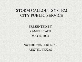 STORM CALLOUT SYSTEM CITY PUBLIC SERVICE