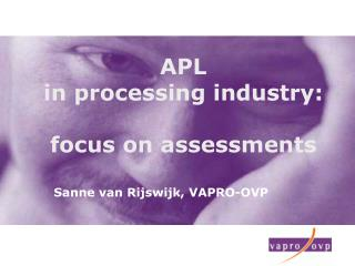 APL  in processing industry:   focus on assessments