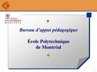 Bureau d appui p dagogique   cole Polytechnique de Montr al