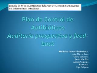 Plan de Control de Antibi ticos Auditor a prospectiva y feed-back