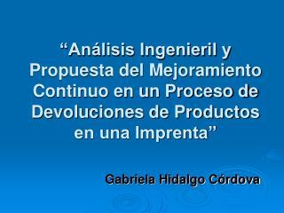 An lisis Ingenieril y Propuesta del Mejoramiento Continuo en un Proceso de Devoluciones de Productos en una Imprenta