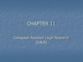 Computer Assisted Legal Research CALR