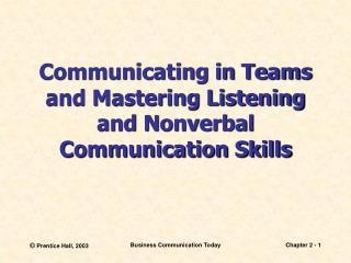 Communicating in Teams and Mastering Listening and Nonverbal Communication Skills