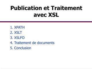 Publication et Traitement avec XSL