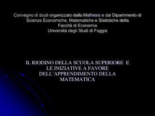 Convegno di studi organizzato dalla Mathesis e dal Dipartimento di Scienze Economiche, Matematiche e Statistiche della