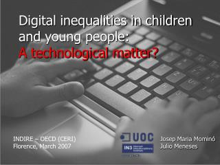 Digital inequalities in children and young people: A technological matter