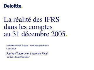 La r alit  des IFRS  dans les comptes  au 31 d cembre 2005.