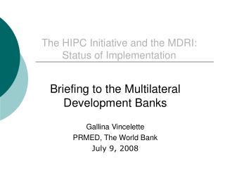 The HIPC Initiative and the MDRI:  Status of Implementation