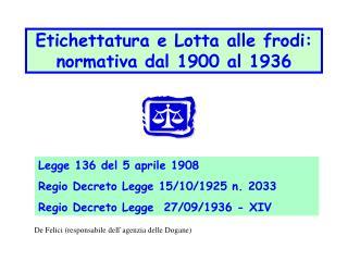 Etichettatura e Lotta alle frodi:  normativa dal 1900 al 1936
