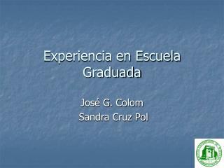 Experiencia en Escuela Graduada