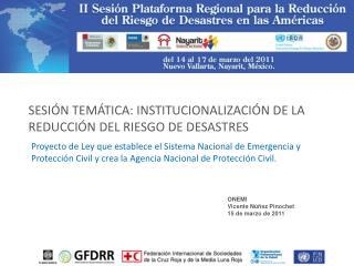 SESI N TEM TICA: INSTITUCIONALIZACI N DE LA REDUCCI N DEL RIESGO DE DESASTRES
