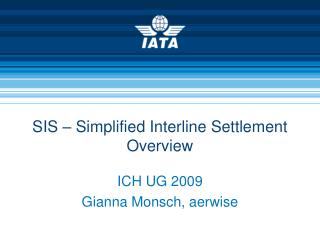 SIS   Simplified Interline Settlement Overview