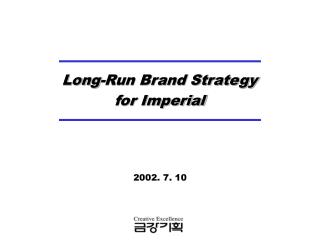 Long-Run Brand Strategy  for Imperial